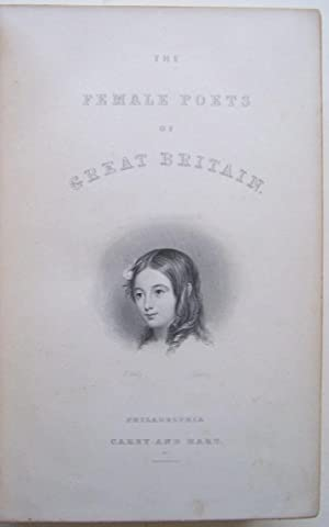 The Female Poets Of Great Britain: Chronologically Arranged With Copious Selections and Critical ...