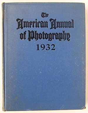 The American Annual of Photography 1932 Vol. XLVI (volume 46): Fraprie, Frank R. (editor)