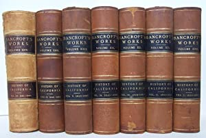The Works Of Hubert Howe Bancroft History of California (7 Volumes Complete): Bancroft, Hubert Howe