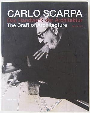 Carlo Scarpa: Das Handwerk der Architektur/The Craft: Noever, Peter