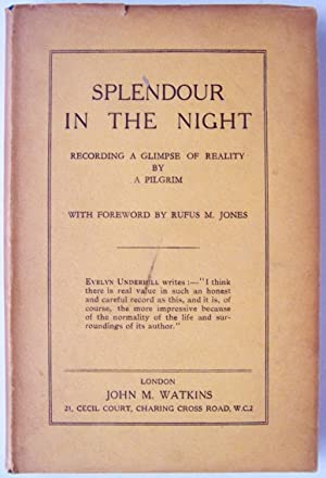 Splendour in the Night: Recording a Glimpse of Reality by a Pilgrim: Jones, Rufus M.