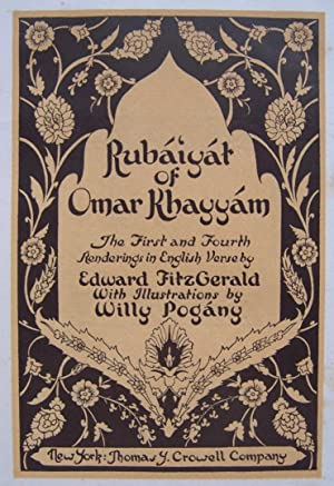 The Rubáiyát of Omar Khayyám. The First and Fourth Renderings in English Verse...