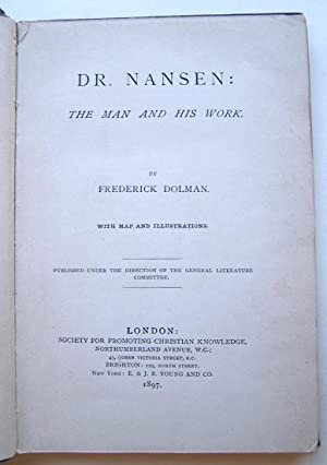 Dr. Nansen:The Man And His Work.: Dolman, Frederick.