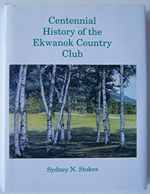 Centennial History of the Ekwanok Country Club: Sydney N. Stokes