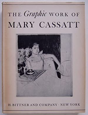 The Graphic Work of Mary Cassatt: A Catalogue Raisonne: Breeskin, Adelyn