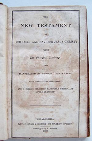 The New Testament Of Our Lord And Saviour Jesus Christ; With The Marginal Readings; And Illustrated...