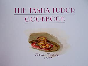 The Tasha Tudor Cookbook: Recipes and Reminiscences from Corgi Cottage: Tudor, Tasha