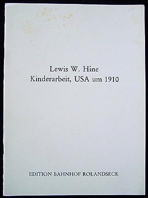 Lewis W. Hine Kinderarbeit, USA um 1910: Kahmen, Volkner Dr. und Georg Heusch