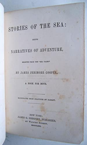 "Stories Of The Sea, Being Narratives Of Adventure, Selected From The ""Sea Tales"". A Book ..."