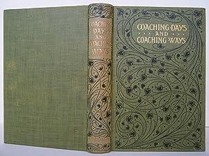 Coaching Days And Coaching Ways.: Tristram, W. Outram