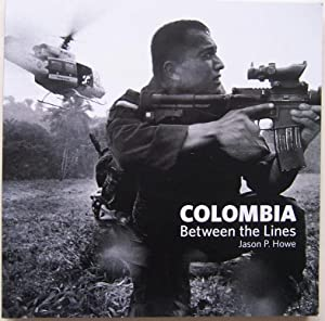 Colombia Between the Lines: Howe, Jason P.