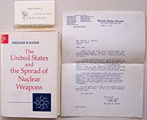 The United States and the Spread of Nuclear Weapons: Bader, William B. (signed)