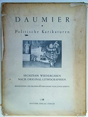 Daumier - Politische Karikaturen Sechzehn Wiedergaben nach Original-Lithographien: Erenyi, Janos