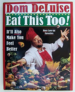 Eat This Too!: It'll Also Make You Feel Better: Deluise, Dom (signed)