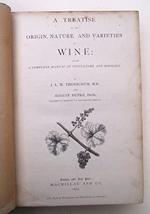 A Treatise on the Origin, Nature, and Varieties of Wine: being a complete manual of viticulture and...