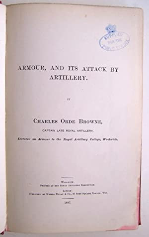Armour, And Its Attack By Artillery: Browne, Charles Orde (Captain Late Royal Artillery)