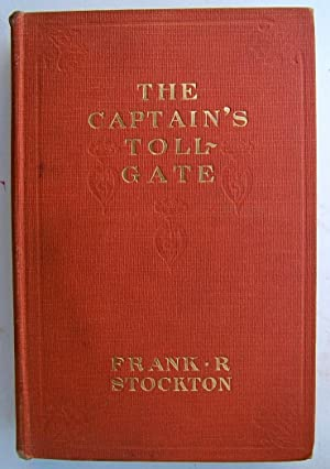 The Captain's Toll-Gate: Stockton, Frank R.
