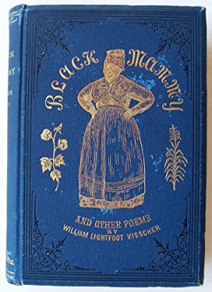 Black Mammy: A Song Of The Sunny South, And Other Poems: Vischer, William Lightfoot (signed)