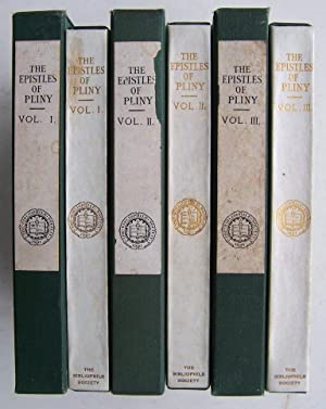 The Epistles Of Pliny (Three Volume Set Complete): Moore, Clifford H. (editor) & William Melmoth (...