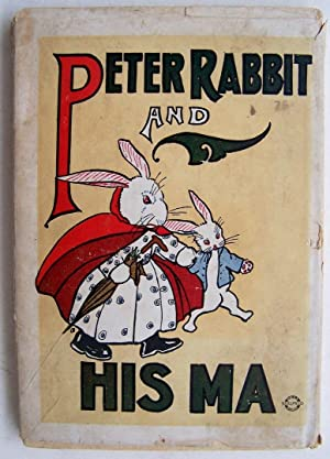 Peter Rabbit and His Ma: Louise A. Field