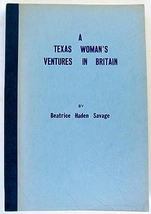 A Texas Wonan's Ventures In Britain: Savage, Beatrice Haden