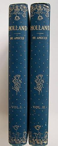 HOLLAND (Two Volumes Complete): Amicis, Edmondo De