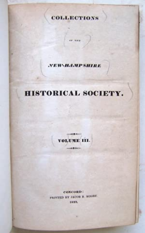 Collections of the New-Hampshire Historical Society. (Volumes 1, 2 and 3): New-Hampshire Historical...