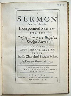 A Sermon Preached Before The Incorporated Society For The Porpagation Of The Gospel In Foreign ...