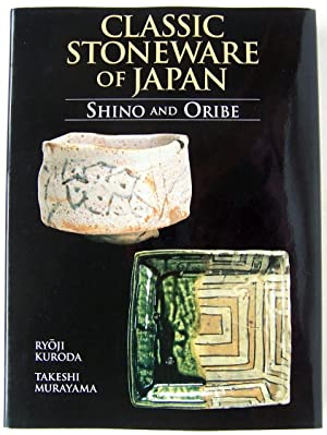 Classic Stoneware of Japan: Shino and Oribe: Kuroda, Ryoji & Takeshi Murayama