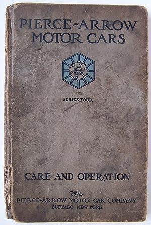 Pierce - Arrow Motor Cars Series Four Care And Operation: The Pierce-Arrow Motor Car Co.
