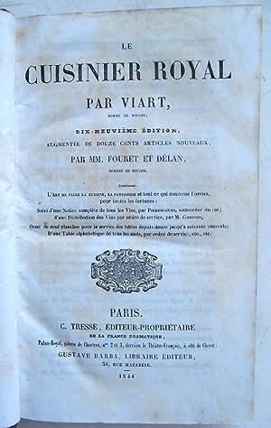 Le Cuisinier Royal Par Viart, Homme de Bouche. Dix-Neuvième édition Augmentée De Deux Cent Articles...