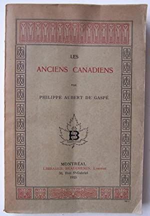 Les Anciens Canadiens: De Gaspe, Philippe Aubert