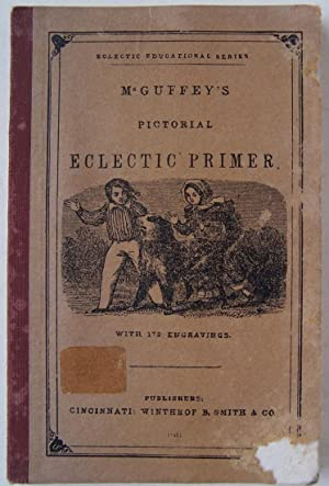 McGuffey's Pictorial Eclectic Primer: Smith, Winthrop B.