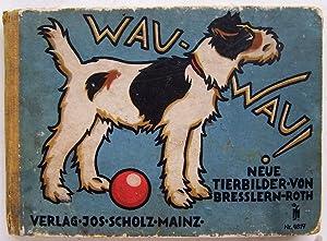 Wau - Wau!: Bressler-Roth