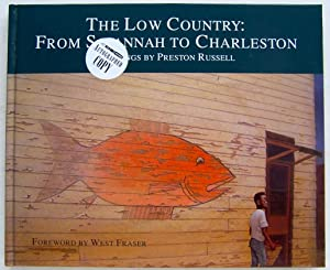 The Low Country: From Savannah to Charleston. Paintings by Preston Russell: Russell, Preston (...