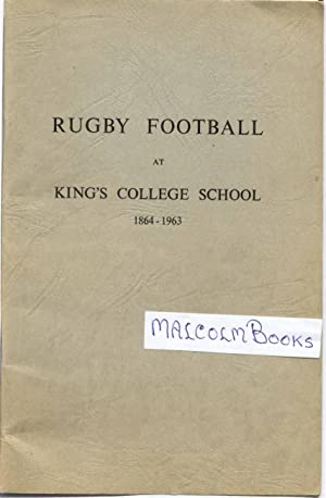 Rugby Football at King's College School 1864-1963: Dalziel, D. G.