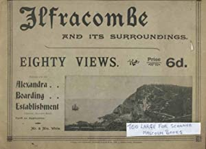 Ilfracombe And its Surroundings. Eighty Views of Ilfracombe, Lynton, Lynmouth, Woolacombe, Etc.