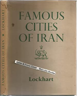 Famous Cities of Iran. With a Foreword: Lockhart, Laurence Lockhart