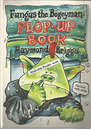Fungus the Bogeyman; A Plop-Up Book. (pop: Briggs, Raymond Briggs