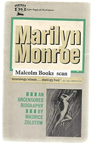 Marilyn Monroe an Uncensored Biography: Zolotow, Maurice Zolotow,