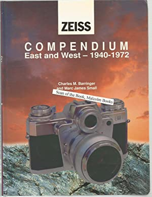 Zeiss Compendium: East and West, 1940-1971 (Zeiss: Small & Barringer,