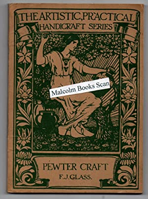 Pewter Craft, ( The Artistic, Practical Handicraft Series)
