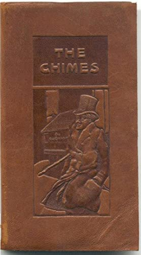 The Chimes, a Goblin Story of Some Bells That Rang an Old Year Out and a New One in.