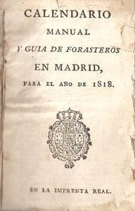 CALENDARIO MANUAL Y GUIA DE FORASTEROS EN MADRID, para el año de 1818.