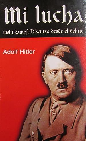 Mi lucha. Mein Kampf: Discurso desde el: Hitler, Adolf