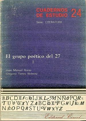 El grupo poético del 27.: Rozas, Jose Manuel y Torres NEbrera, Gregorio
