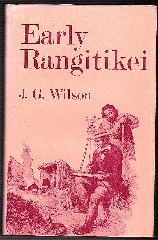 Early Rangitikei By J G Wilson Capper Press Reprint