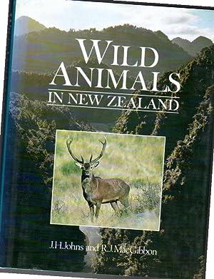 Wild Animals in New Zealand: Johns, J. H.;