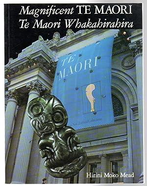 Magnificent Te Maori: Te Maori Whakahirahira: Hirini Moko Mead