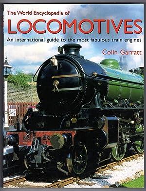 The World Encyclopedia of Locomotives: An international: Colin Garratt